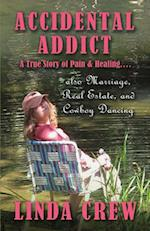 Accidental Addict