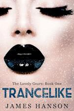 Trancelike: The Lovely Gears: Book 1 af James Hanson