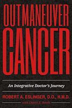 Outmaneuver Cancer
