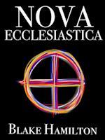Nova Ecclesiastica af Blake Hamilton