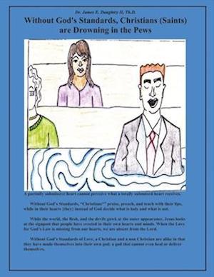 Bog, paperback Without God's Standards Christians (Saints) Are Drowning in the Pews af James Daughtry