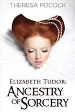 Elizabeth Tudor (Ancestry of Sorcery, nr. 1)