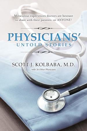Physicians' Untold Stories af Scott Kolbaba