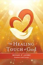 The Healing Touch of God af Michael R. Jacobs, Linda H. Jacobs