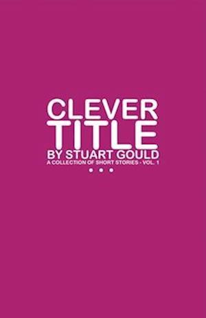 Bog, paperback Clever Title af Stuart Gould