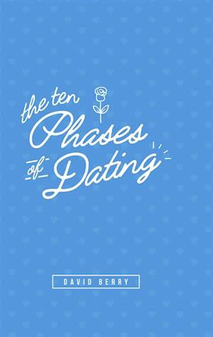 10 Phases of Dating