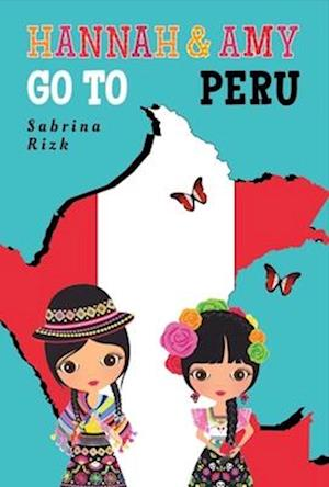 Bog, hardback Hannah and Amy Go to Peru af Sabrina Rizk