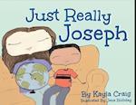 Just Really Joseph