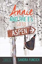 Annie and the E's Go to Aspen (Annie and the Es, nr. 1)