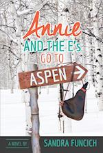 Annie and the E's Go to Aspen af Sandra Funcich