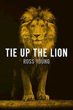 Tie Up the Lion af Ross Young