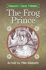 The Frog Prince (Klaassens Classic Folktales)