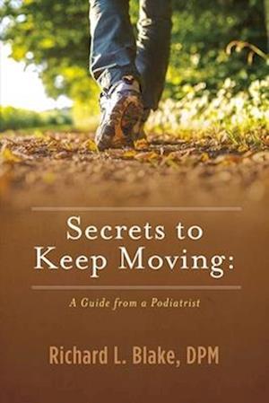 Bog, paperback Secrets to Keep Moving af Richard Blake