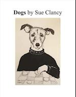 Dogs by Sue Clancy
