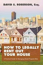 How to Legally Rent Out Your House