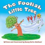 The Foolish Little Tree (Little Tree, nr. 1)