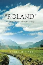 """ROLAND"": and the CRANKENBEAL Family af Roger M. Hart"