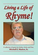 Living a Life of Rhyme!