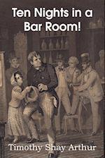 Ten Nights in a Bar Room! af T. S. Arthur, Timothy Shay Arthur