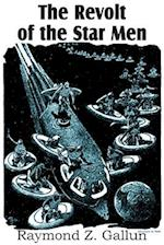 The Revolt of the Star Men af Raymond Z. Gallun