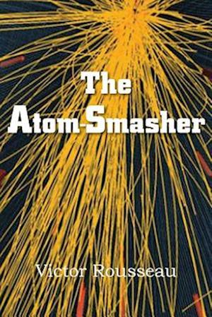 The Atom-Smasher