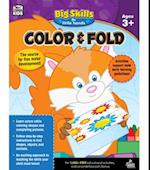 Color & Fold, Ages 3+ (Big Skills for Little Hands)