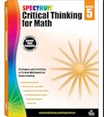 Spectrum Critical Thinking for Math, Grade 5 (Spectrum)