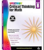 Spectrum Critical Thinking for Math, Grade 8 (Spectrum)
