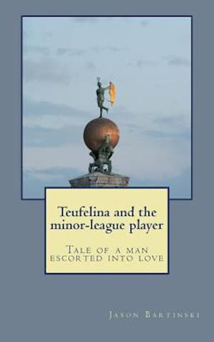 Teufelina and the Minor-League Player