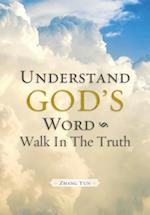 Understand God's Word - Walk in the Truth af Zhang Yun