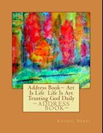 Address Book Art Is Life Life Is Art Trusting God Daily