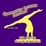 Gymnastics Lessons Learned