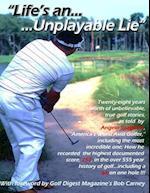 Life's an Unplayable Lie
