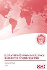 Russia's Homegrown Insurgency