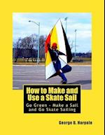 How to Make and Use a Skate Sail