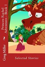 Princess Rachel Adventures -- Book 1