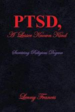 Ptsd, a Lesser Known Kind