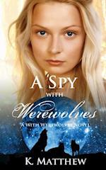 A Spy with Werewolves (a with Werewolves Novel) af K. Matthew