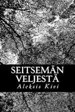 Seitseman Veljesta af Aleksis Kivi