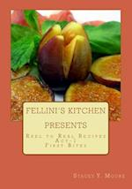 Fellini's Kitchen Presents - Reel to Real Recipes