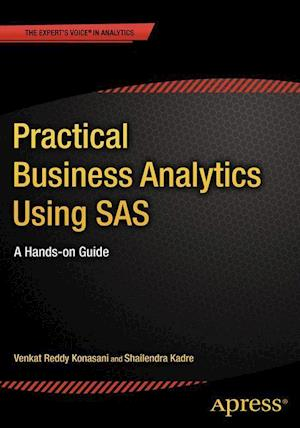 Practical Business Analytics Using SAS : A Hands-on Guide