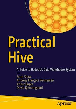 Practical Hive : A Guide to Hadoop's Data Warehouse System
