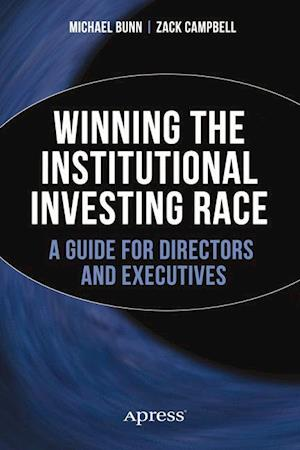 Winning the Institutional Investing Race : A Guide for Directors and Executives