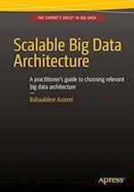 Scalable Big Data Architecture : A practitioners guide to choosing relevant Big Data architecture
