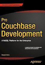Pro Couchbase Development : A NoSQL Platform for the Enterprise