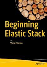 Beginning Elastic Stack