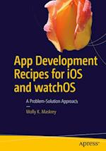 App Development Recipes for iOS and watchOS af Molly K. Maskrey