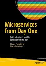 Microservices From Day One : Build robust and scalable software from the start