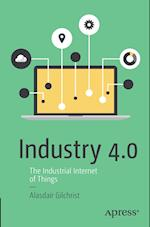 Industry 4.0 : The Industrial Internet of Things
