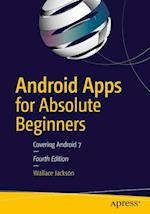 Android Apps for Absolute Beginners : Covering Android 7
